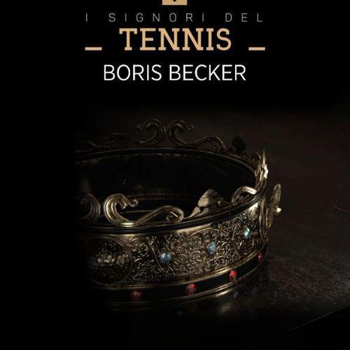 I signori del tennis: boris becker s1e21