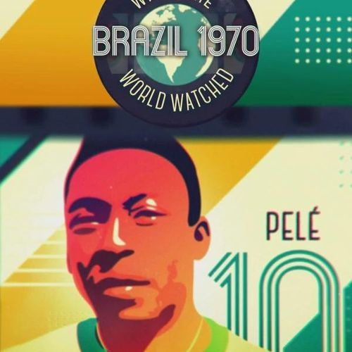 Fifa: when the world watched brazil 1970
