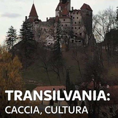 Transilvania: caccia, cultura e storia s1e4