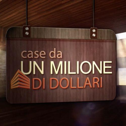 Case da un milione di dollari
